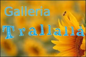 Galleria Trallallà